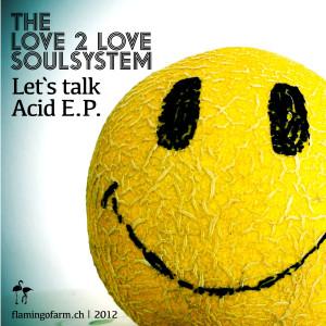 Love2LoveSoulsystem_Let`s talk_Acid_EP_300dpi
