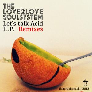 Love2LoveSoulsystem_lets Talk Acid_Remix_Artw_01
